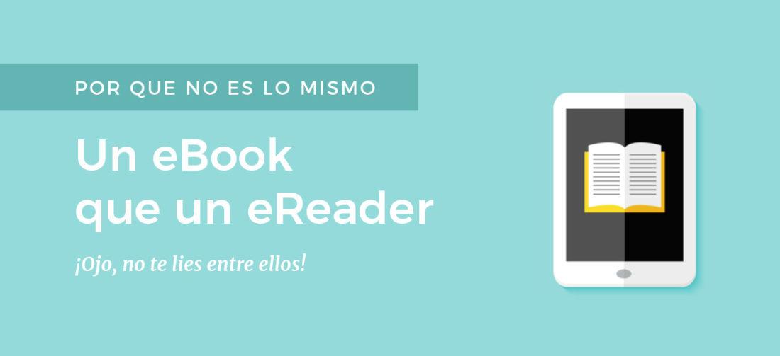 Por que no es lo mismo un eBook que un eReader